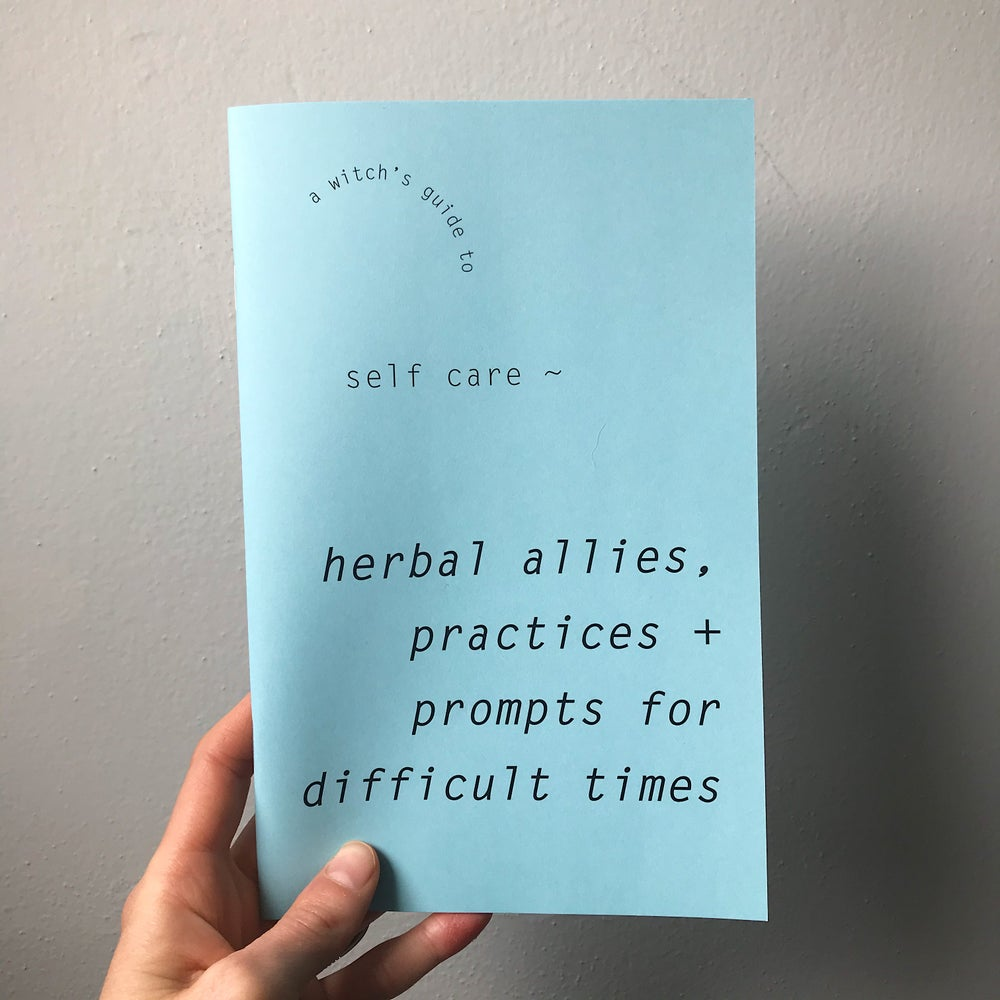 A Witch's Guide to Self-Care: Herbal Allies, Practices + Prompts for Difficult Times