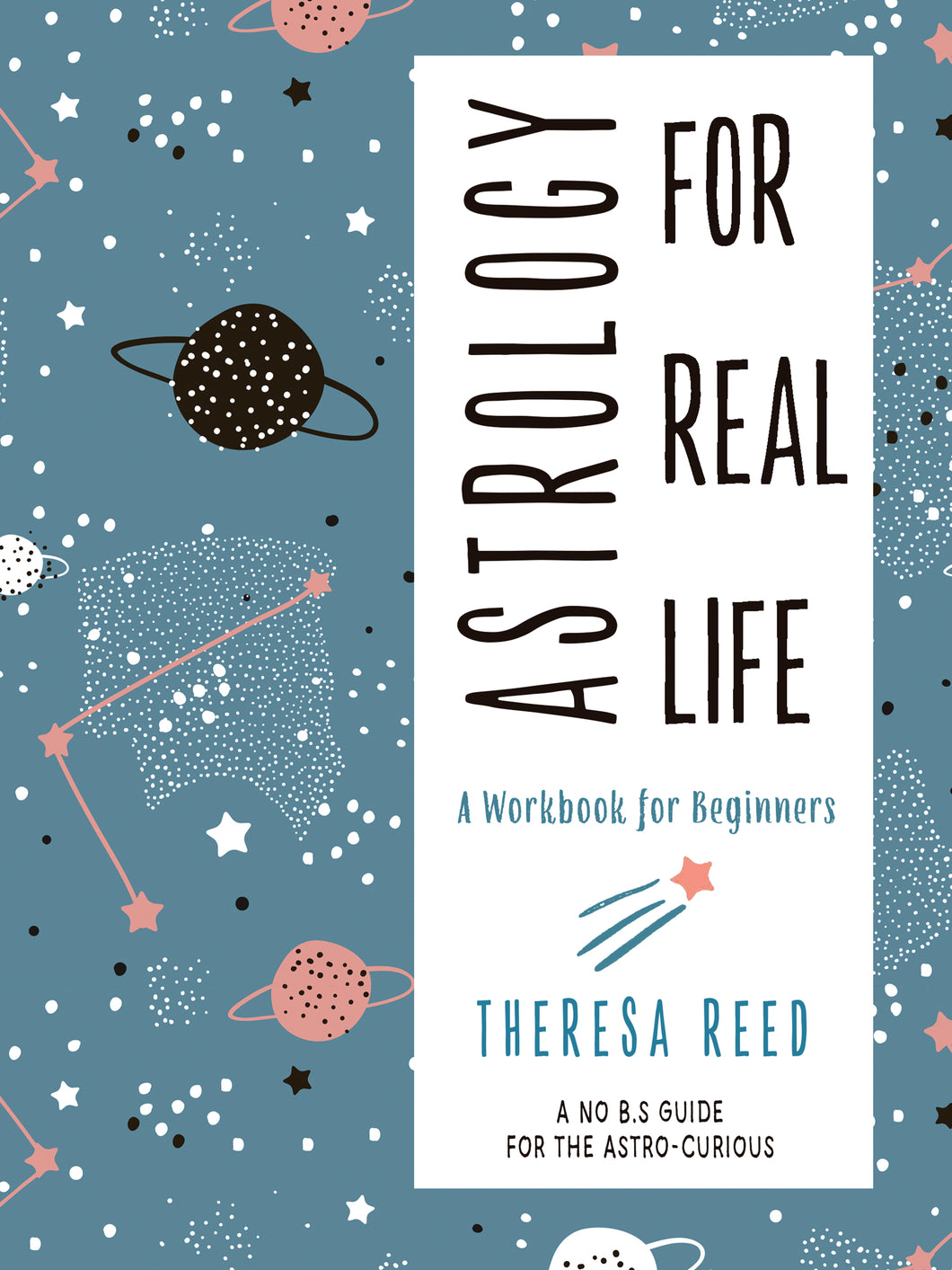 Astrology for Real Life: A Workbook for Beginners (A No B.S. Guide for the Astro-Curious)