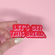 Let's Get This Bread Sticker