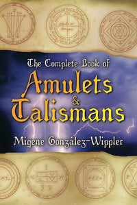 The Complete Book of Amulets + Talismans