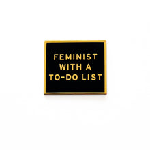 Feminist with a To-Do List Pin