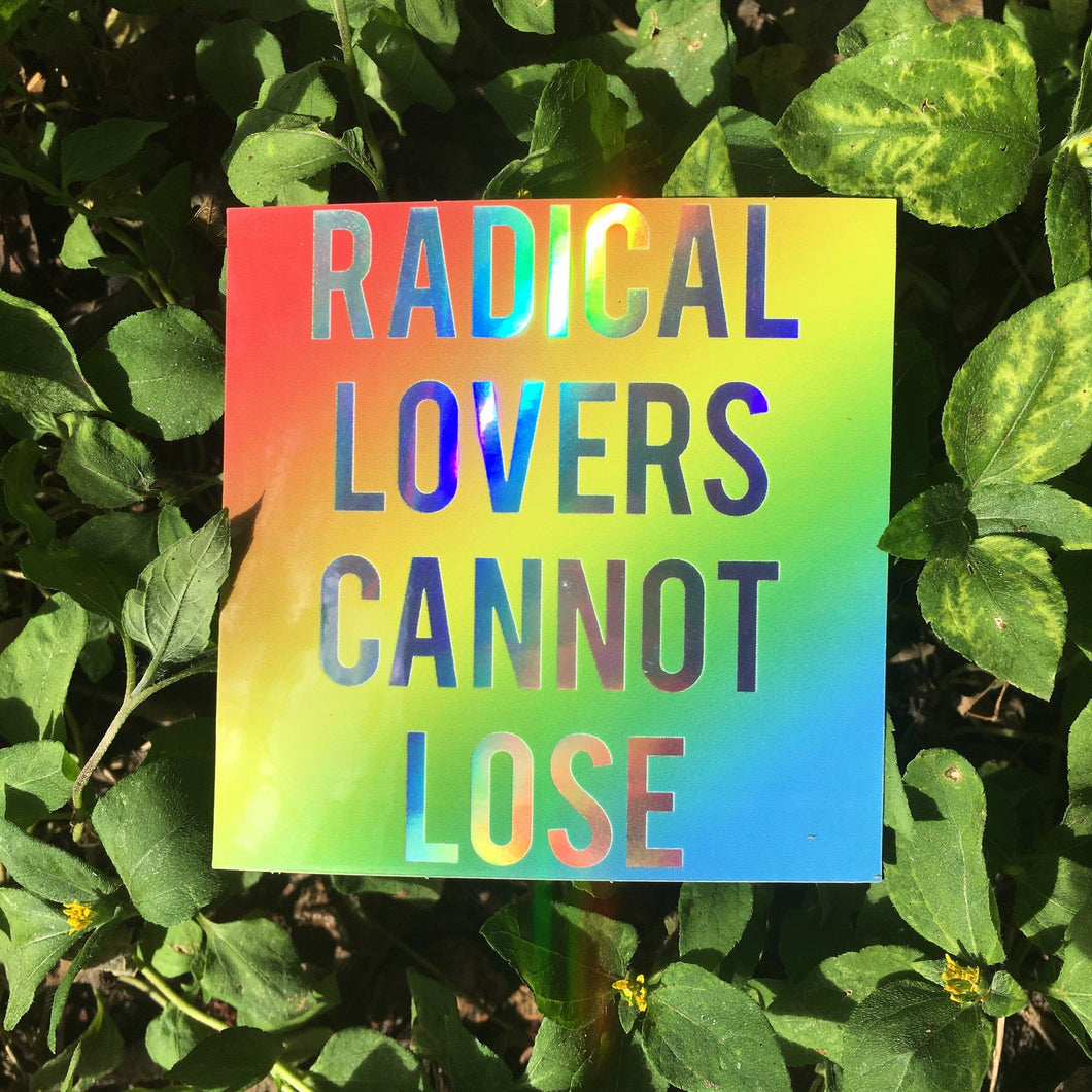 Radical Lovers Cannot Lose Rainbow Gradient Holographic Sticker