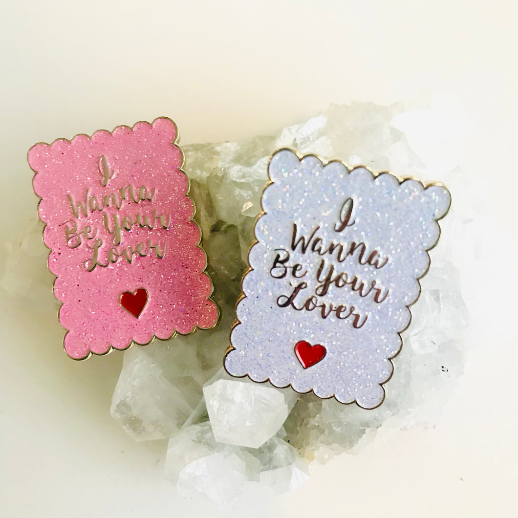 I Wanna Be Your Lover pin
