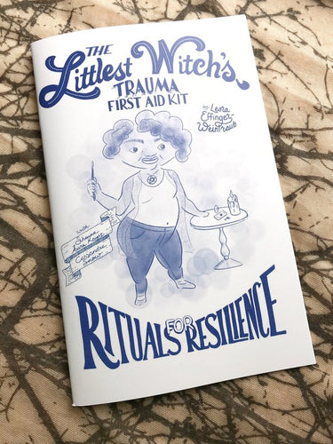 The Littlest Witch's Trauma First Aid Kit: Rituals for Resilience