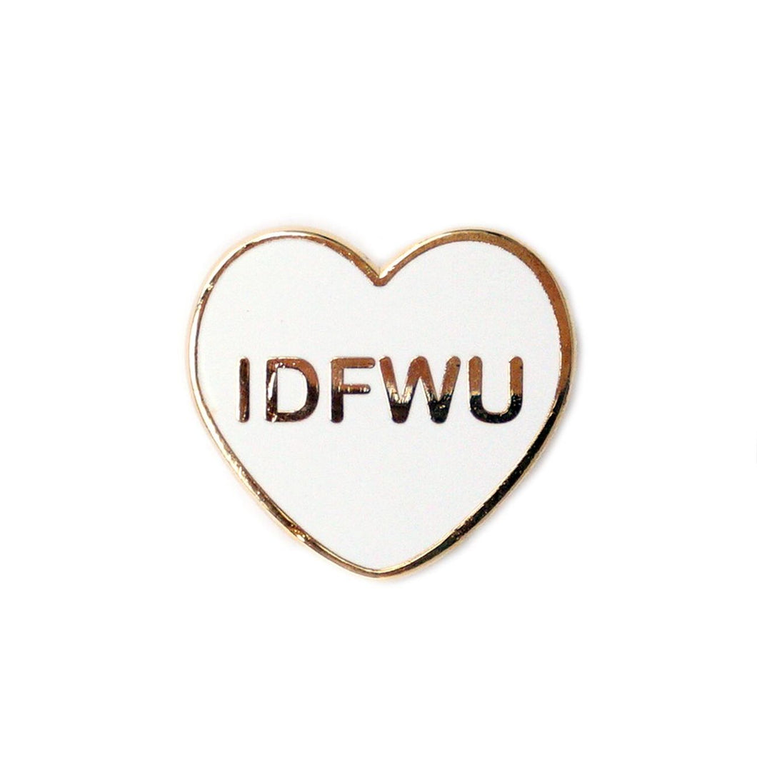IDFWU Candy Heart Enamel Pin