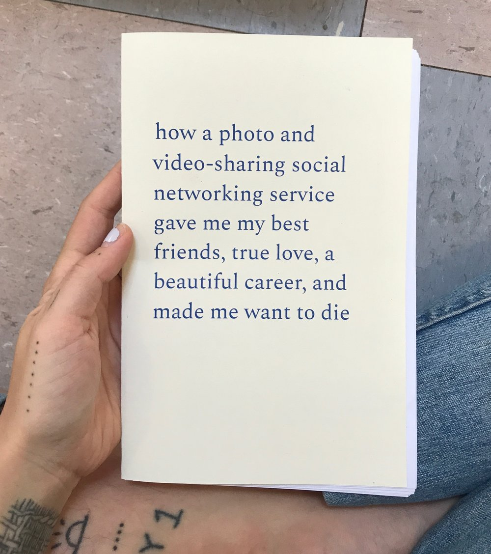 how a photo and video-sharing social networking service gave me my best friends, true love, a beautiful career, and made me want to die zine