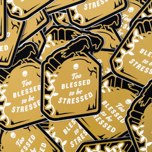Too Blessed to be Stressed Sticker