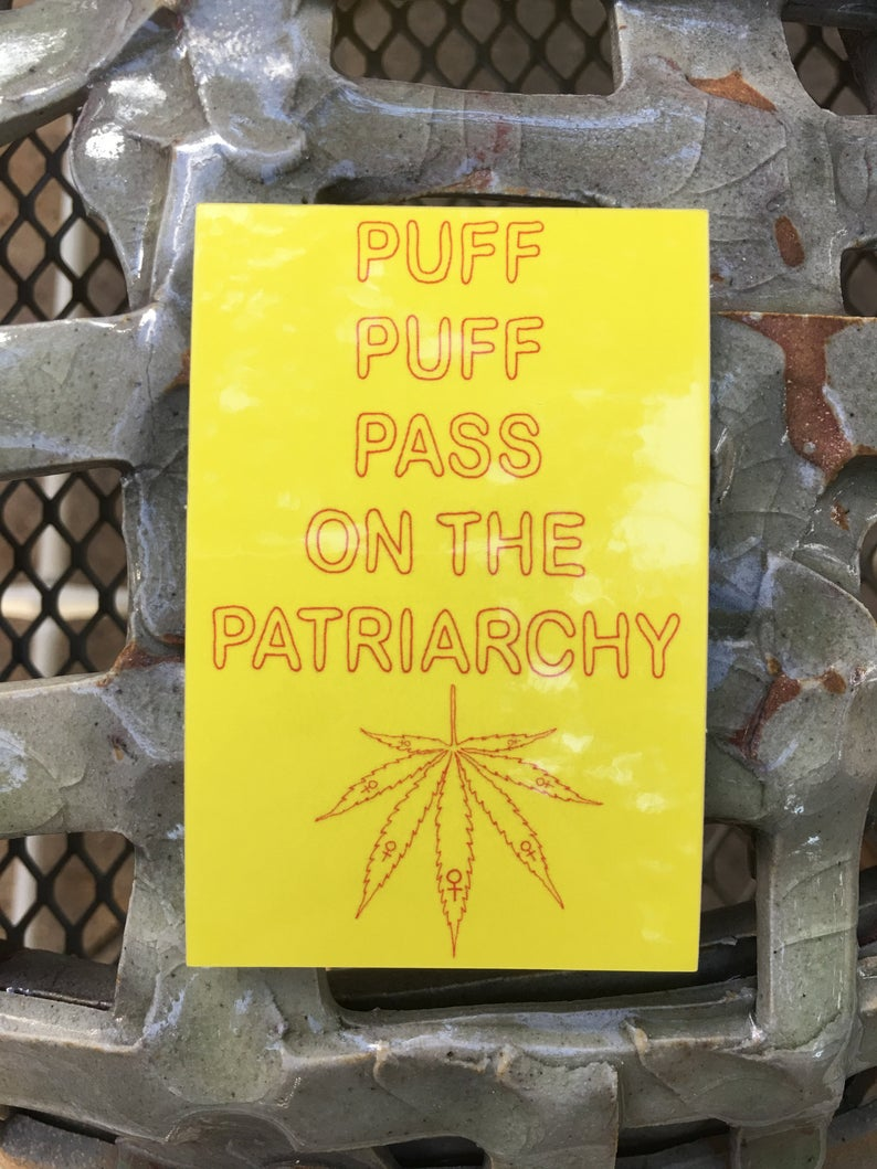 Puff Puff Pass On The Patriarchy Sticker
