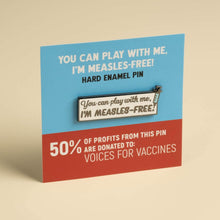 You can play with me, I'm measles-free Pin