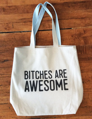 Bitches are Awesome Tote