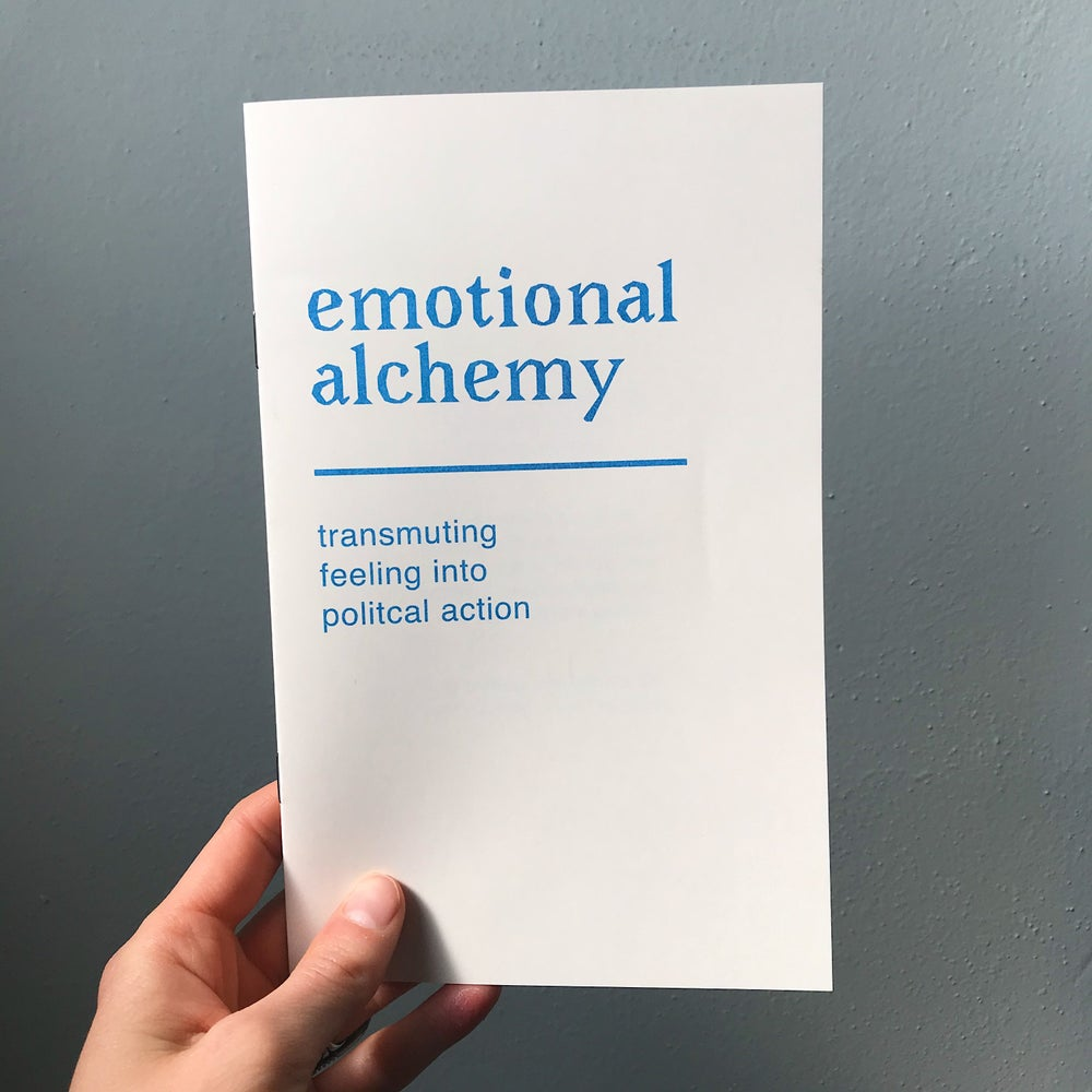 Emotional Alchemy: Transmuting Feeling Into Political Action