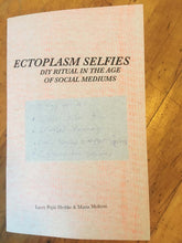 Ectoplasm Selfies: DIY Ritual in the Age of Social Mediums