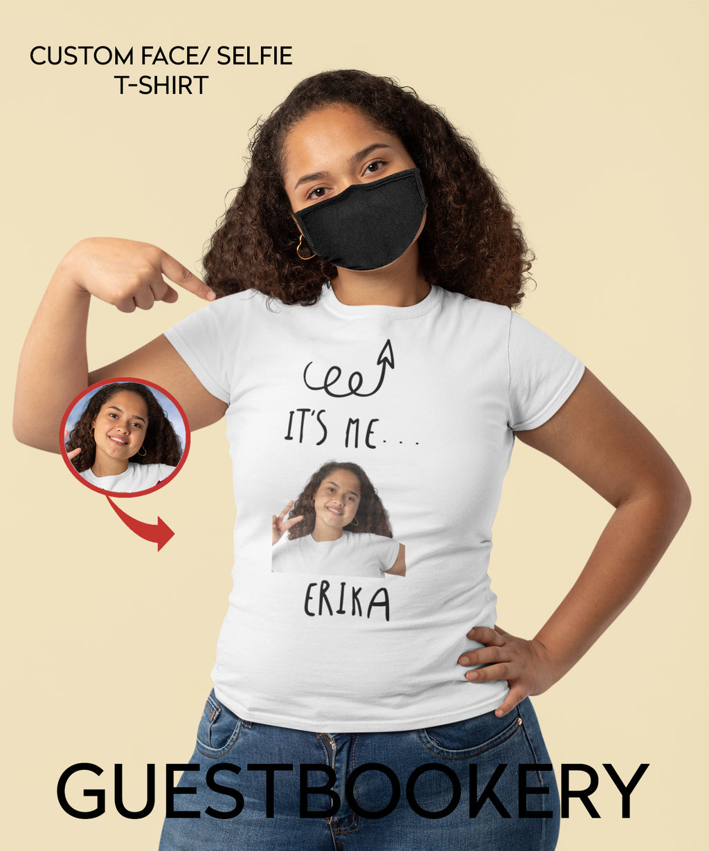 It's Me - Custom Face Mask T-shirt - Guestbookery