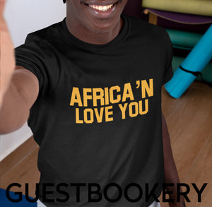 Africa'n Love You T-shirt