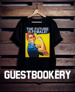 Load image into Gallery viewer, The Future Is Female T-shirt - Guestbookery