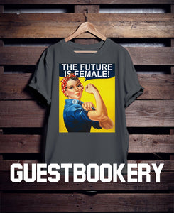 The Future Is Female T-shirt - Guestbookery
