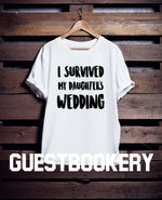 Load image into Gallery viewer, I Survived My Daughter's Wedding T-shirt
