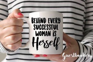 Behind Every Successful Woman is Herself Mug