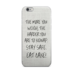 The More You Eat The Harder You Are To Kidnap Phone Case - Guestbookery