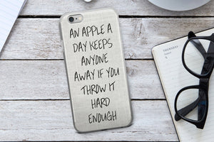 An Apple a Day Keeps Anyone Away Phone Case