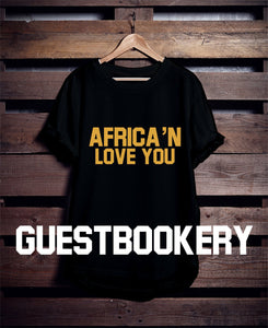 Africa'n Love You T-shirt - Guestbookery