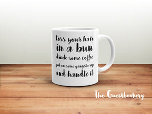 Toss Your Hair in a Bun Mug - Guestbookery