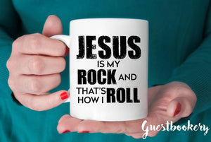 Jesus Is My Rock And Thats How I Roll Mug - Guestbookery