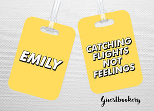 Custom Catching Flights Not Feelings Luggage Tag - Guestbookery