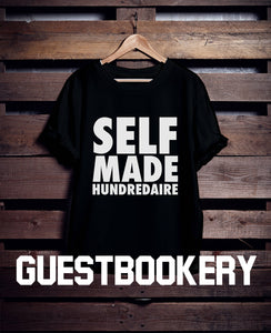 Self-made Hundredaire T-shirt - Guestbookery