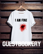 Load image into Gallery viewer, I Am Fine Halloween T-shirt - Guestbookery