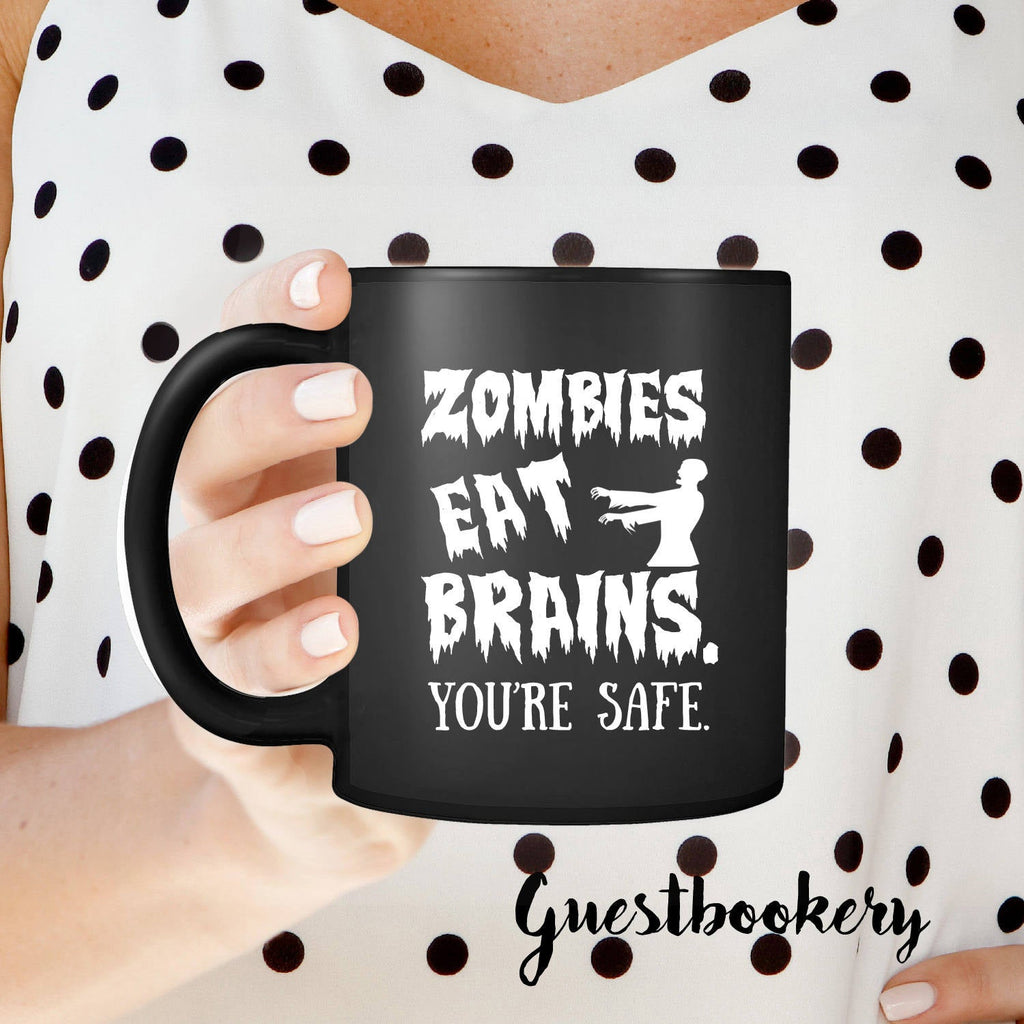 Zombies Eat Brains. You're Safe. Mug - Guestbookery