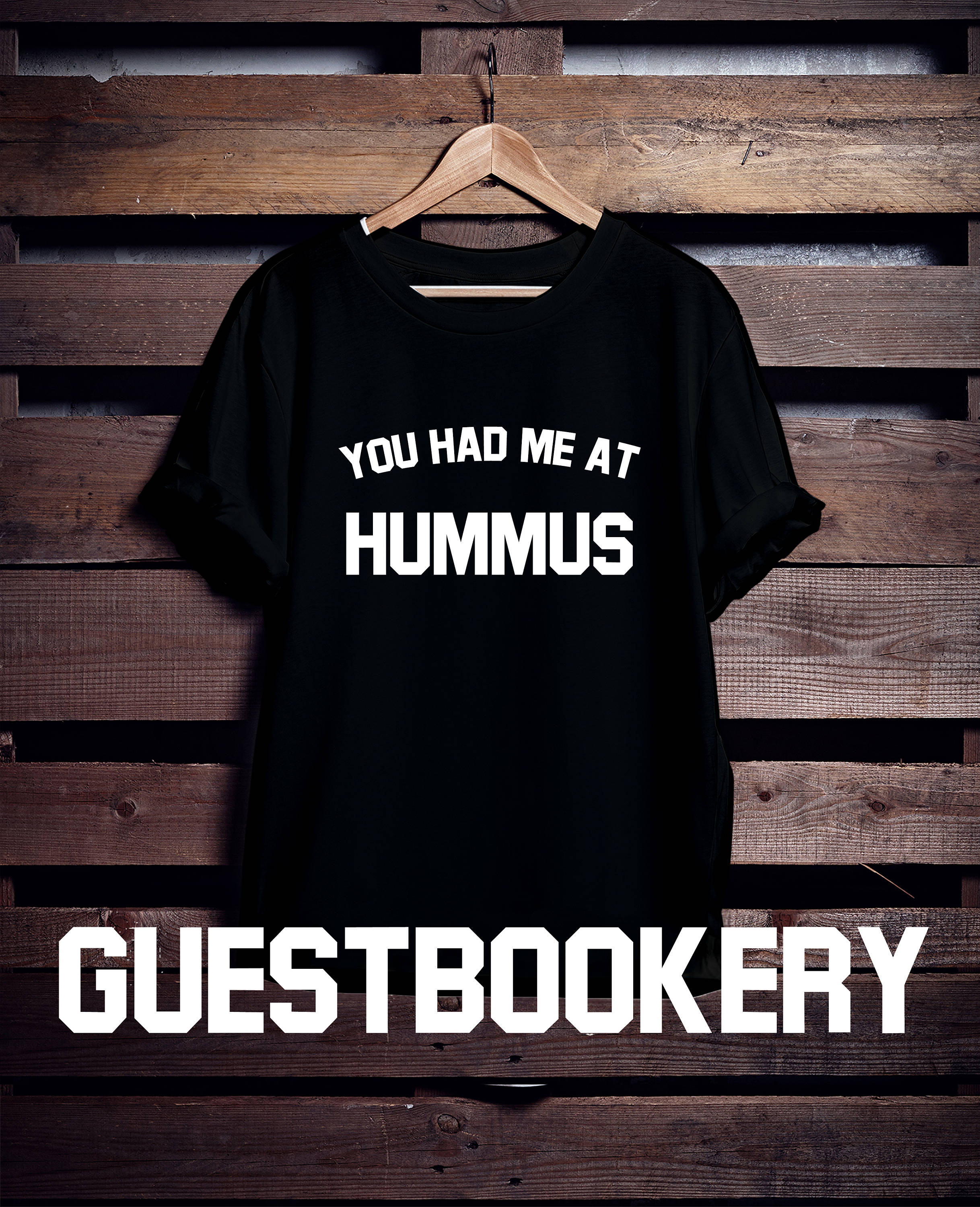 You Had Me At Hummus T-Shirt - Guestbookery