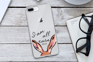 I Am All Ears Phone Case