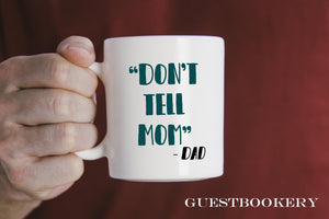 Don't Tell Mom Mug