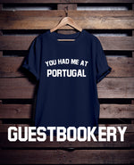 Load image into Gallery viewer, You Had Me At Portugal T-Shirt - Guestbookery