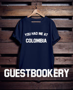 Load image into Gallery viewer, You Had Me At Colombia T-Shirt - Guestbookery