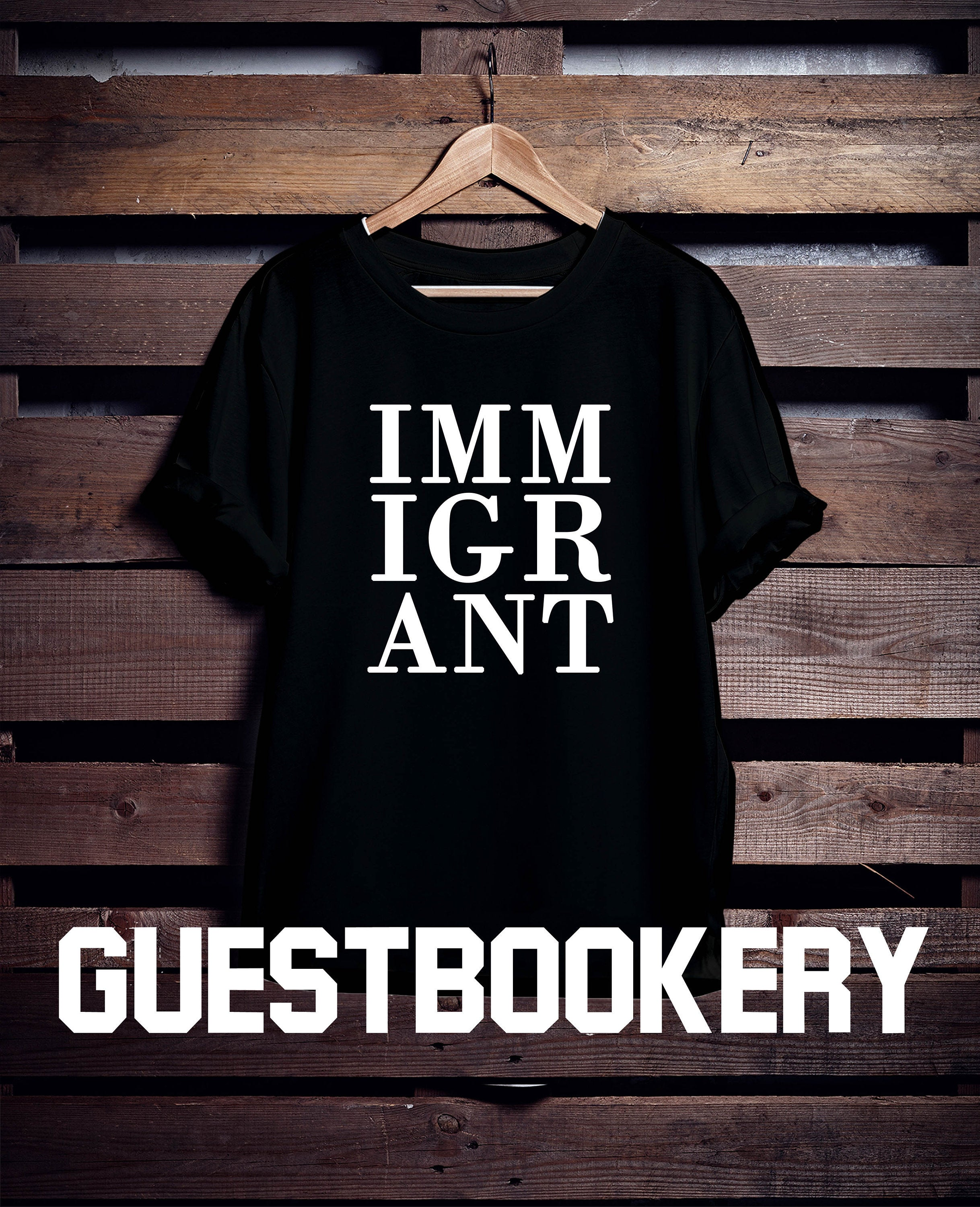 Immigrant T-shirt - Guestbookery