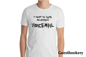 T-shirt To Scare Millennials - Voicemail - Guestbookery
