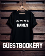 Load image into Gallery viewer, You Had Me At Ramen T-Shirt - Guestbookery