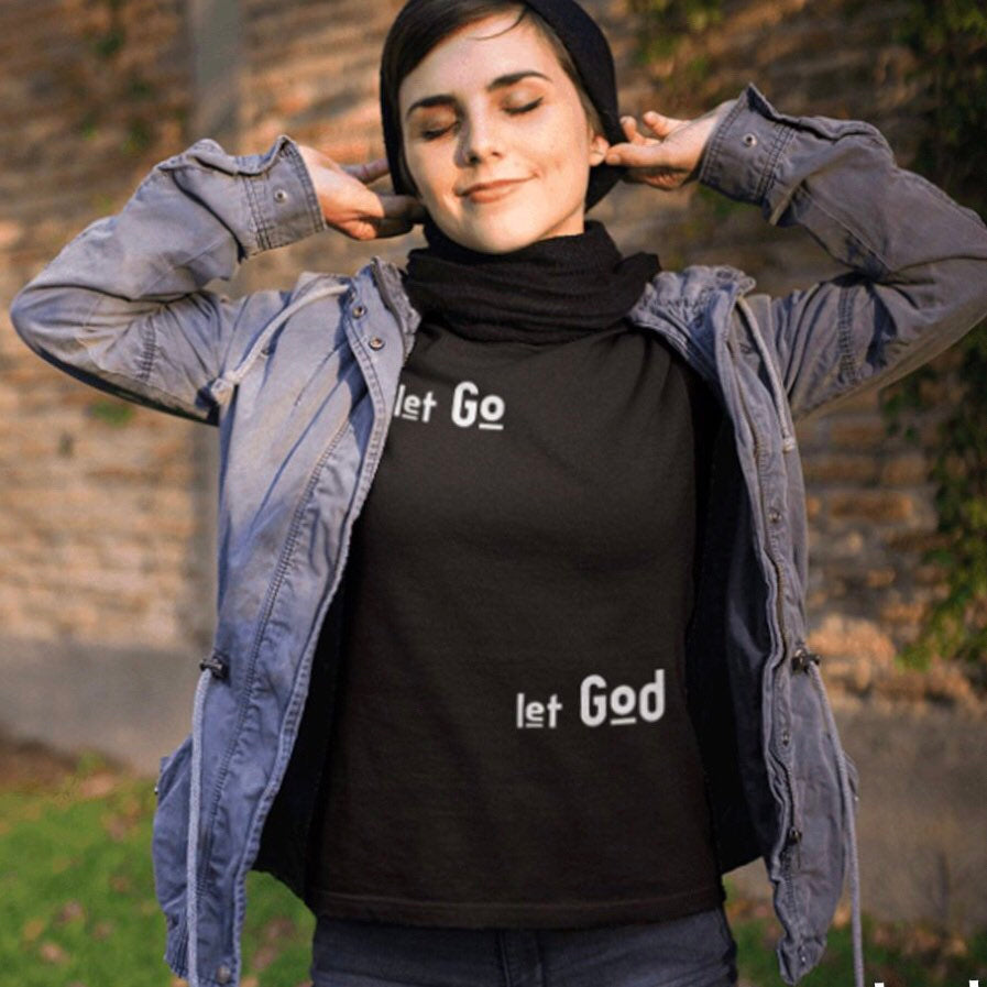 Let Go Let God T-shirt - Guestbookery