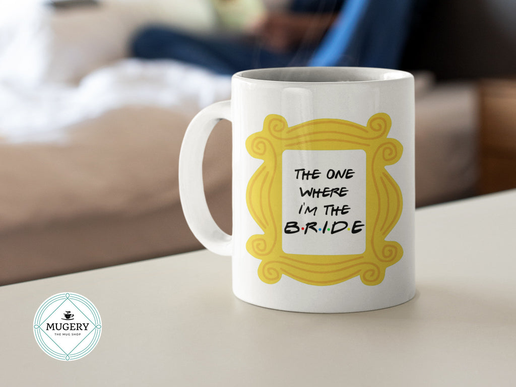 The One Where I am The Bride Mug - Guestbookery