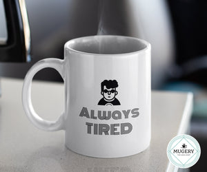 Always Tired Mug - Guestbookery