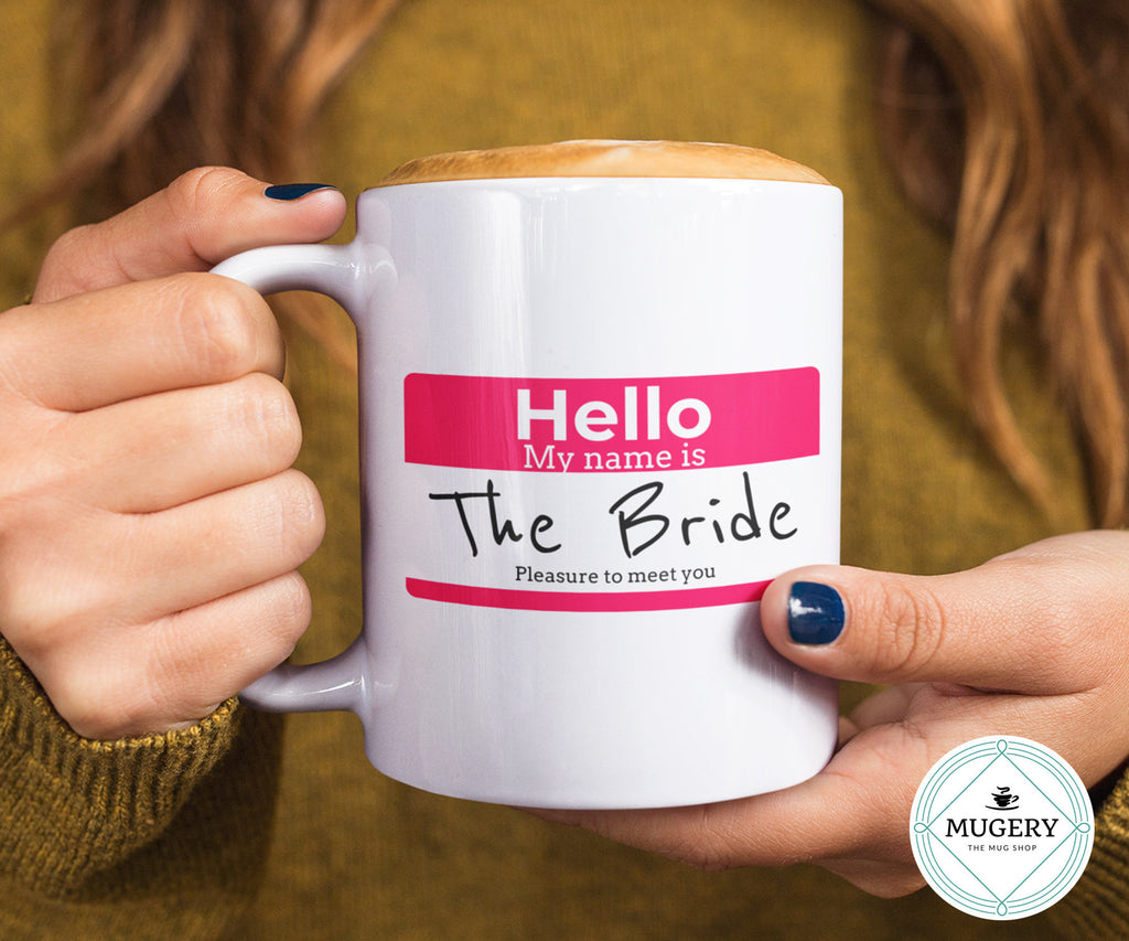Hello My Name is The Bride Mug - Guestbookery