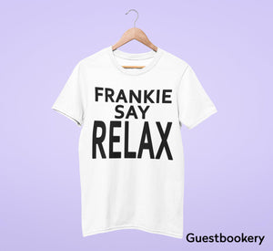 Frankie Say Relax Shirt - Friends T-shirt - Guestbookery