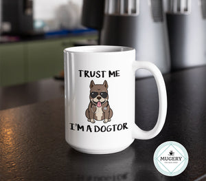Trust Me I'm A Dogtor Mug - Guestbookery
