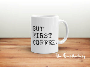 But First Coffee Mug - Guestbookery
