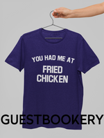 Load image into Gallery viewer, You Had Me At Fried Chicken T-Shirt T-Shirt - Guestbookery