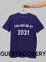 Load image into Gallery viewer, You Had Me At 2021 T-Shirt - Guestbookery