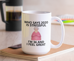Load image into Gallery viewer, Who says 2020 is stressful funny mug - Guestbookery