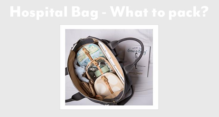 Hospital Bag - What to pack?